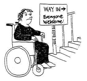 "Cartoon: Man in wheelchair at bottom of stairs with a sign ""Way in, Everyone welcome"""